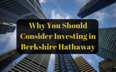 Why You Should Consider Investing in Berkshire Hathaway