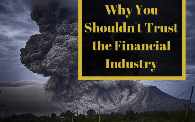 Why You Shouldn't Trust the Financial Industry