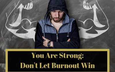 You Are Strong: Don't Let Burnout Win