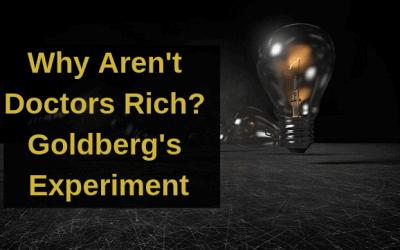 Why Aren't Doctors Rich? Goldberg's Experiment